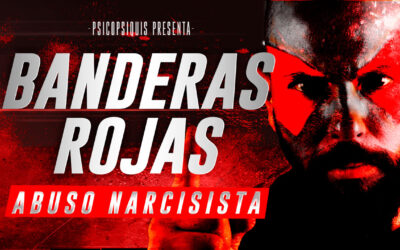 22 banderas rojas para detectar a un narcisista o psicópata