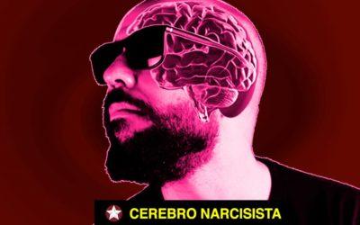 El Cerebro Narcisista