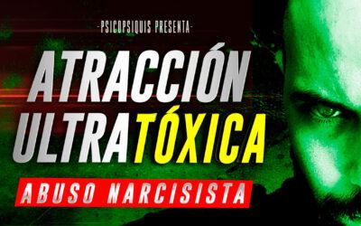 Atracción Fatal: PAS y AACC las víctimas predilectas de los narcisistas